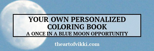 Your Own Personalized Coloring Book: A Once In A Blue Moon Opportunity