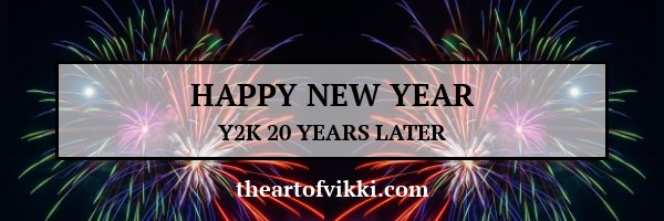 Happy New Year Y2K 20 Years Later